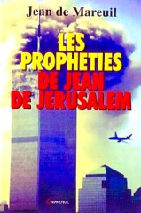 Jean,Jérusalem,Ordre Temple,Templiers,Hospitaliers,prophétie,World Trade,New York