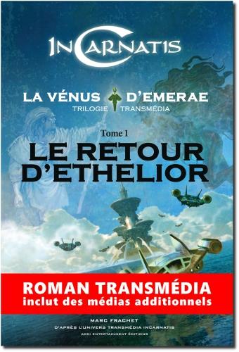 InCarnatis,transmédia,roman,Ethélior,livre,Marc Frachet